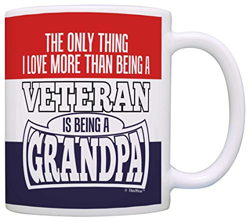 Fathers Day Gifts Love More Than Being a Veteran is Grandpa Gift Coffee Mug Tea Cup Patriotic