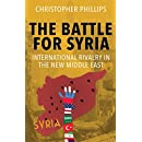 The Battle for Syria: International Rivalry in the New Middle East