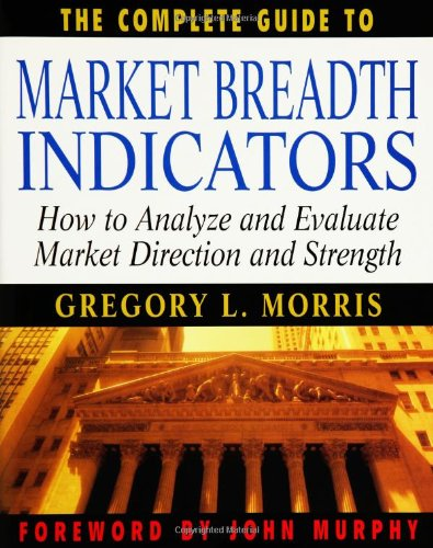 The Complete Guide to Market Breadth Indicators: How to Analyze and Evaluate market Direction and Strength by McGraw Hill