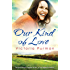 Our Kind Of Love (The Boys of Summer Series)