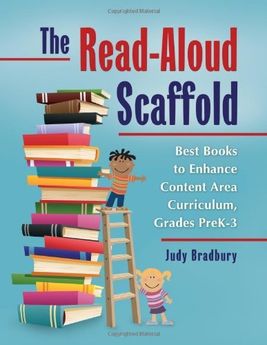 Download The Read-Aloud Scaffold: Best Books to Enhance Content Area Curriculum, Grades Pre-K-3 Pdf