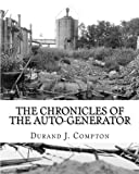 The Chronicles of the Auto-Generator, Durand J. Compton, 1453647767