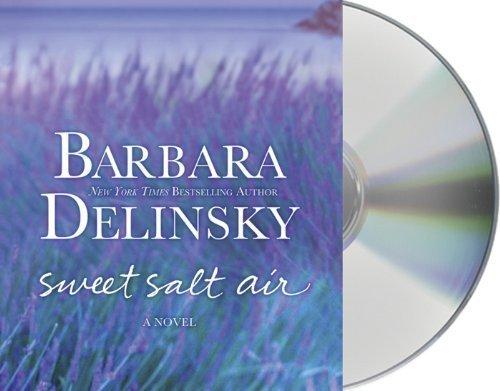 Sweet Salt Air by Delinsky, Barbara (2013) Audio CD (Barbara Delinsky Sweet Salt Air)