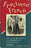 img - for Fractured French; Freely Collected and Translated by ... book / textbook / text book