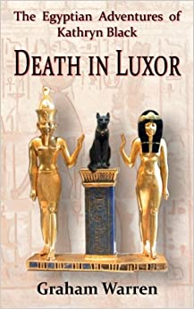 The Egyptian Adventures of Kathryn Black - Death in Luxor
