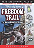 The Mystery on the Freedom Trail (Real Kids, Real Places) (Carole Marsh Mysteries) (Real Kids! Real Places! (Paperback))
