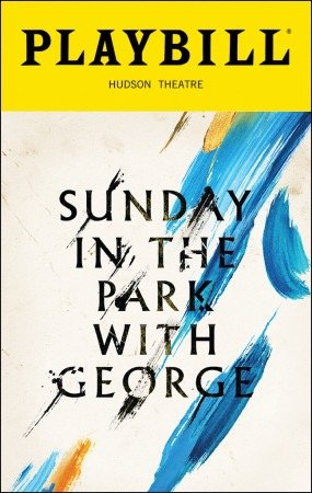 Jake Gyllenhaal Brand New Color Playbill from Sunday in the Park with George at the Hudson Theatre starring Jake Gyllenhaal Annaleigh Ashford Penny Fuller Claybourne Elder Robert Sean Leonard Ruthie Ann Miles Erin Davie Music and Lyrics by Stephen Sondheim
