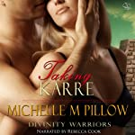 Taking Karre: Divinity Warriors, Book 4   Michelle M. Pillow