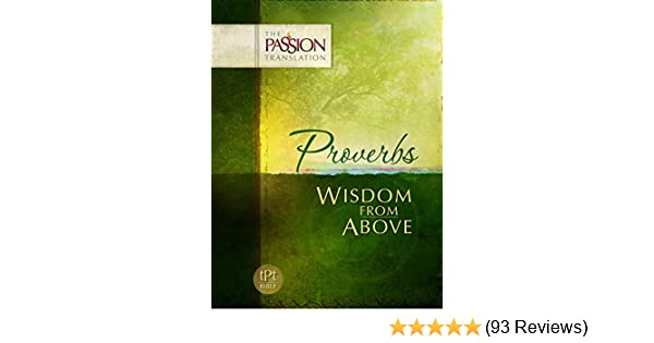Proverbs wisdom from above the passion translation kindle proverbs wisdom from above the passion translation kindle edition by brian simmons religion spirituality kindle ebooks amazon fandeluxe Gallery