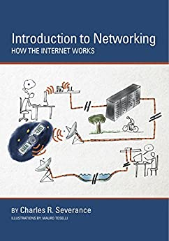 Introduction to Networking: How the Internet Works by [Severance, Charles Russell]