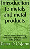 Introduction to metals and metal products