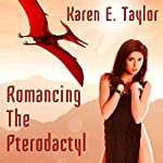 Romancing the Pterodactyl | Karen E Taylor