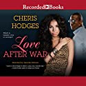 Love After War Audiobook by Cheris Hodges Narrated by Jennifer Kidwell