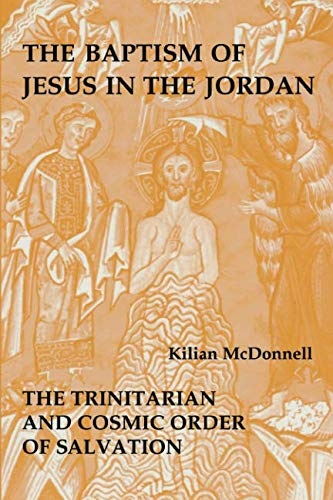 The Baptism of Jesus in the Jordan: The Trinitarian and Cosmic Order of Salvation (Birth Of Jesus In The Old Testament)