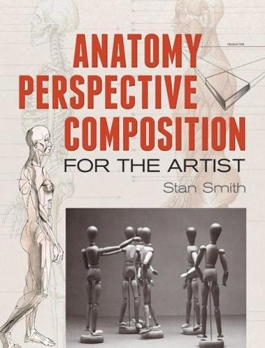 Anatomy, Perspective and Composition for the Artist (Dover Art Instruction)