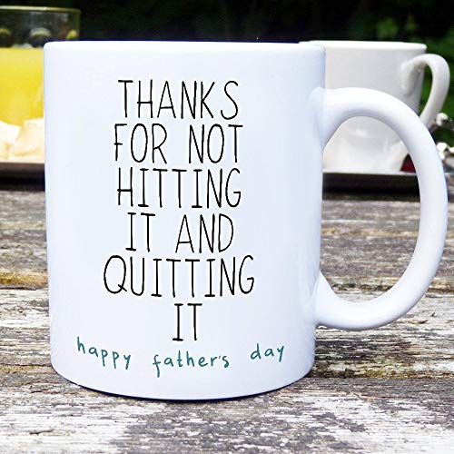 4108730ee Mug Creatory -Thanks for not Hitting it and Quitting it - Happ... $12.95.  Mug Creatory - Father's Day, Gift ...
