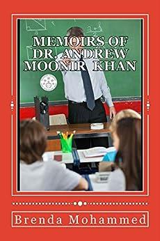 Memoirs of Dr. Andrew Moonir Khan: Journey of an Educator by [Mohammed, Brenda]