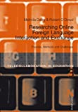 Researching Online Foreign Language Interaction and Exchange : Theories, Methods and Challenges, Dooly, Melinda and O'Dowd, Robert, 3034311559