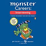 Monster Careers: Interviewing: Master the Moment That Gets You the Job | Jeff Taylor,Doug Hardy