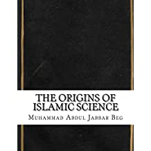 The Origins of Islamic Science