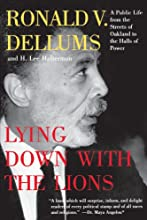 Lying Down with the Lions: A Public Life from the Streets of Oakland to the Halls of Power