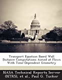 Transport Equation Based Wall Distance Computations Aimed at Flows with Time-Dependent Geometry, Paul G. Tucker, 1289261075