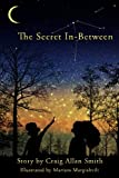 The Secret In-Between, Craig Smith, 1499675917