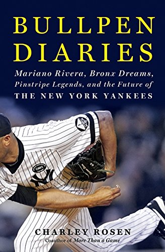 Bullpen Diaries: Mariano Rivera, Bronx Dreams, Pinstripe Legends, and the Future of the New York (Stores In Bronx Ny)