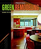Practical Green Remodeling: Down-to-Earth Solutions for Everyday Homes