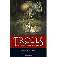 Trolls: An Unnatural History by John Lindow (2015-09-15)