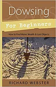 dowsing for beginners how to find water wealth lost objects for beginners llewellyn 39 s. Black Bedroom Furniture Sets. Home Design Ideas