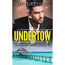 Undertow: A Billionaire Romance (Wunderland Book 1)