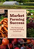 img - for Market Farming Success: The Business of Growing and Selling Local Food, 2nd Editon book / textbook / text book