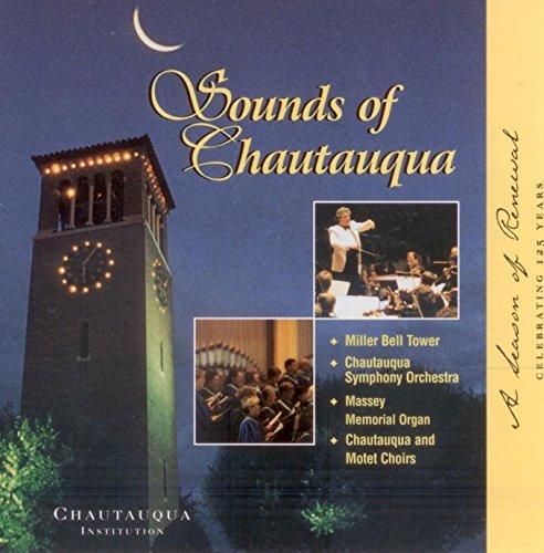 Sounds Of Chautauqua  A Season Of Renewal  Celebrating 125 Years
