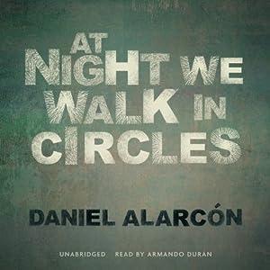 At Night We Walk in Circles Audiobook