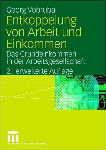 Télécharger un livre de google books gratuitement Entkoppelung Von Arbeit Und Einkommen: Das Grundeinkommen in Der Arbeitsgesellschaft in French PDF FB2