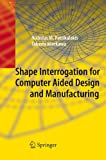 img - for Shape Interrogation for Computer Aided Design and Manufacturing book / textbook / text book
