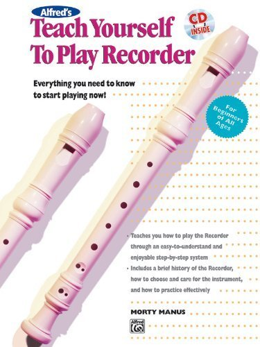 - Alfred's Teach Yourself to Play Recorder: Everything You Need to Know to Start Playing Now! (Book & CD) by Morton Manus (1996) Paperback