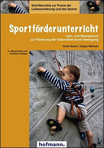 Sportförderunterricht: Lehr- und Übungsbuch zur Förderung der Gesundheit durch Bewegung (Schriftenreihe zur Praxis der Leibeserziehung und des Sports)