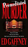 Premeditated Murder, Ed Gaffney, 0440241944