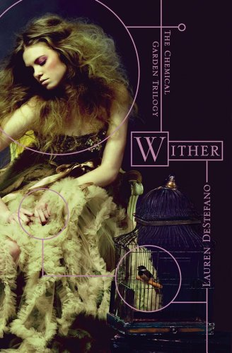 """Wither (Chemical Garden Trilogy)"" av Lauren DeStefano"