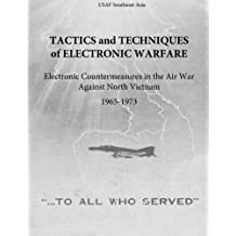 Tactics and Techniques of Electronic Warfare: Electronic Countermeasures in the Air War Against North Vietnam, 1965-1973