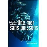 Une mer sans poissons (Sciences Humaines et Essais) (French Edition)
