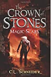 The Crown of Stones: Magic-Scars (Volume 2)