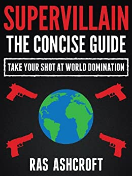 Supervillain: The Concise Guide by [Ashcroft, Ras]