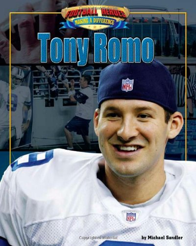 Download Tony Romo (Football Heroes Making a Difference) pdf epub