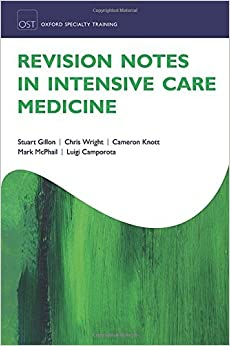 Revision Notes in Intensive Care Medicine (Oxford Speciality Training:Rev Notes) by Stuart Gillon (2016-06-23)