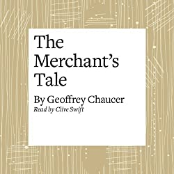 The Canterbury Tales: The Merchant's Tale (Modern Verse Translation)
