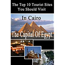 Top 10 Tourist Sites in Cairo: travel guide