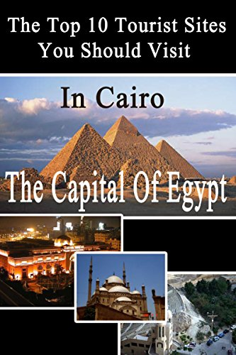Download for free Top 10 Tourist Sites in Cairo